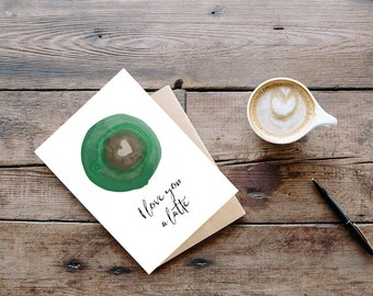 I Love You a Latte Card - Coffee Greeting Card - Card for Him or Her - Green - Coffee Lover Gift - Calligraphy Style Card - Coffee Love Card