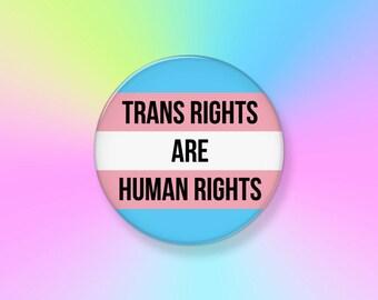 "Trans Rights Are Human Rights 2.25"" Pinback Art Button Badge -- Transgender, LGBTQIA, Human Rights, Trans Pin, Trans Rights, Gender Equality"