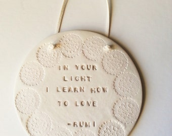 IN YOUR LIGHT... Beautiful quote by Rumi - wall decor  - Gift for loved one - inspirational gift