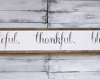 Grateful Thankful Blessed | Sign | Farmhouse Sign | Wood Sign | Thankful Sign | Grateful Sign | Blessed Sign | Framed Sign | Farmhouse Decor
