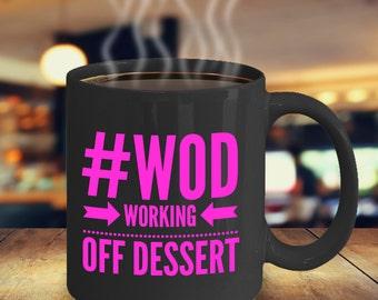 Funny CrossFit Coffee Mug - #WOD Working Off Dessert - Funny CrossFit Gift - CrossFit Gift for Her - Custom CrossFit Gym Mug