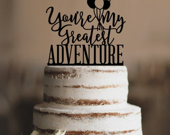 Up Wedding Cake Topper, Youre My Greatest Adventure, Up Wedding, Up Movie, Balloon Cake Topper, Wedding Cake Topper, Cake Topper (T365)
