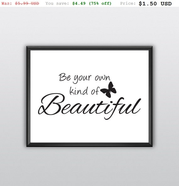 75% off Be Your Own Kind of Beautiful Printable Butterfly Wall Art Be Your Own Kind of Beautiful Wall Art Butterfly Print (T220)