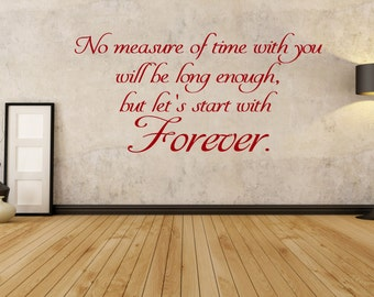 No measure of time with you, forever, Twilight, Edward Cullen, Stephenie Meyer inspired  Wall Art Vinyl Decal Sticker
