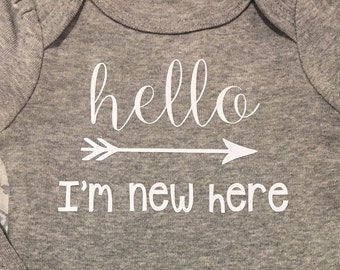 Hello I'm New Here Onesie - short Sleeve Only with White Writing