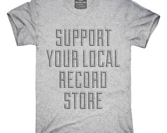 Support Your Local Record Store T-Shirt, Hoodie, Tank Top, Gifts