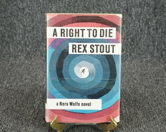 A Right To Die A Nero Wolfe Novel By Rex Stout C. 1964