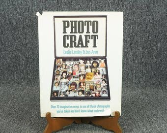 Photo Craft By Leslie Linsley And Jon Aron C. 1980