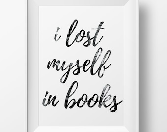 BOOK Art PRINTABLE Book Quote Art, I Lost Myself in Books Print, Reading Lover Gift, Printable Artwork, Minimalist Art, Quote Wall Art