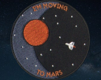 I'm Moving To Mars Embroidered Patch