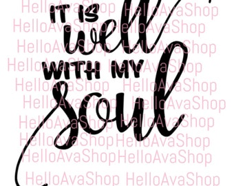 It Is Well With My Soul svg, vector, cricut, design space, silhouette, cut file, digita download
