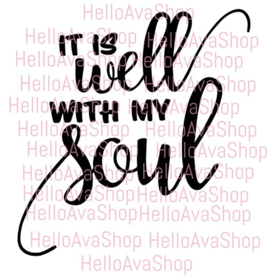 It Is Well With My Soul Svg, Vector, Cricut, Design Space
