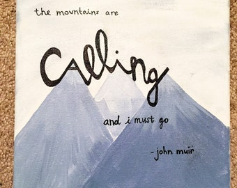 John Muir The Mountains Are Calling Hand Painted Canvas