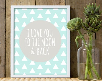 I love you to the moon and back, boys nursery decor, aqua, gray, boys nursery print, moon and back, boys art, gray and aqua nursery, prints