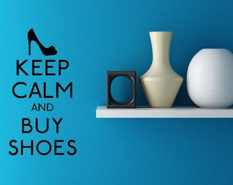 Keep Calm And Buy Shows Shopping Wall Decal Custom Made Customize Size Color and more Customized Wall Stickers and Custom Wall Decals