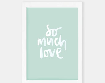 So Much Love | Hand lettered | A5 Print