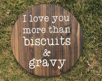 I love you more than biscuits and gravy | love sign | kitchen sign | wall art | handmade sign | food sign | funny sign | kitchen decor |