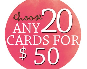 Choose any 20 - Greeting Cards