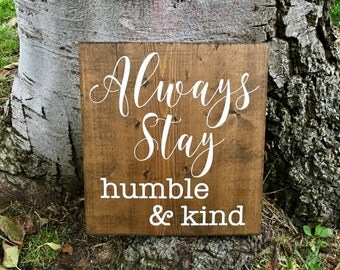 Always Stay Humble & Kind,Rustic Home Decor,Wood Sign,Wood Decor,Farmhouse Decor,Tim McGraw,Hand Painted,Rustic,Country Decor
