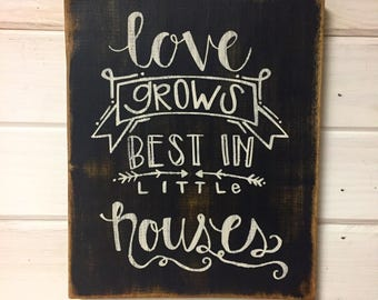 Love Grows Best in Little Houses, Wood Sign