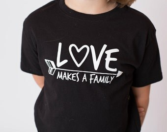 Love Makes a Family Black & White Shirt - Adoption Baby Bodysuit - Adoption Gift - Adoption Shirt - Kids Adoption Shirt - Toddler Adoption