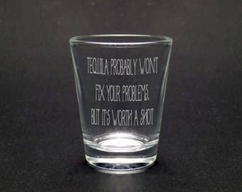 Tequila Worth A Shot Shot Glass - Funny Shot Glass - Gift For Him - Gift For Him - Just Because Gift - Sarcastic Gift