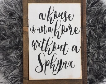 Wood sign - a house is not a home with a Sphynx - sphynx - pet - custom