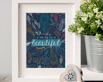 Be Your Own Kind of Beautiful Illustrated Art Print