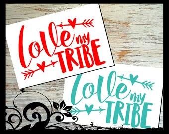 Love My Tribe Decal, Vinyl Decal, Vinyl Sticker, Car Window Decal, Vinyl Window Decal, Vinyl Window Sticker, Window Decal, Window Sticker