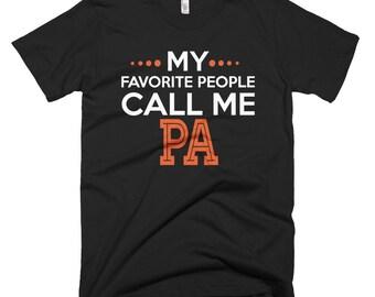 Pa Shirt. My Favorite People Call me Pa. Great Christmas Gift for Pa