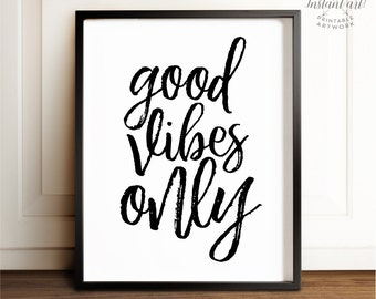 Good vibes only print, PRINTABLE art, Inspirational quote, Printable decor, Motivational quote, Apartment decor, Dorm decor, Office wall art