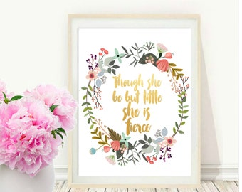 Printable quote, Though She Be But Little She Is Fierce, Printable Art, Nursery Print, Shakespeare Quote, Wall Art, Instant Download