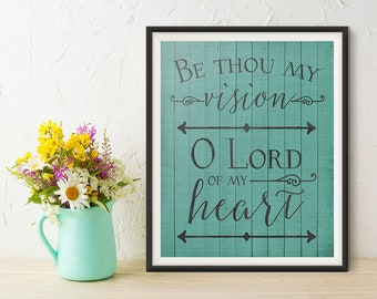 Be Thou My Vision Print - Be Thou My Vision O Lord of My Heart - Hymn Art - Christian Wall Art - Printable - Digital Art - Art Print