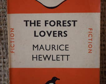 The Forest Lovers. Maurice Hewlett. A Vintage Penguin Book 488. 1945