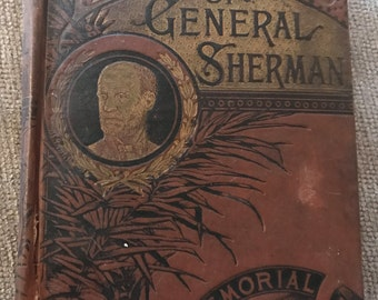Life and Deeds of General Sherman 1891 Memorial Edition