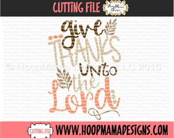 Give Thanks Unto The Lord Thanksgiving SVG DXF eps and png Files for Cutting Machines Cameo or Cricut