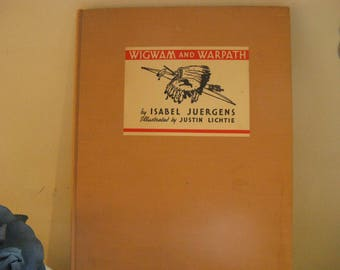 Children's Book~~1936 Wigwam and Warpath Book by Isabel Juergens~~ Vintage Hardcover Book Titled Wigwam and Warpath