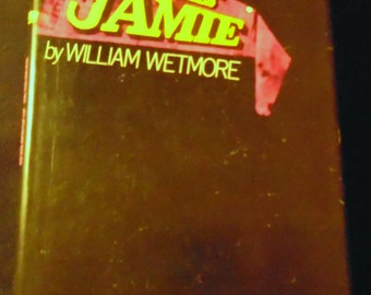 Here Comes Jamie by William Wetmore Vintage 1970 1st Edition Fiction Hardcover Novel Scarce Title Little Brown & Company