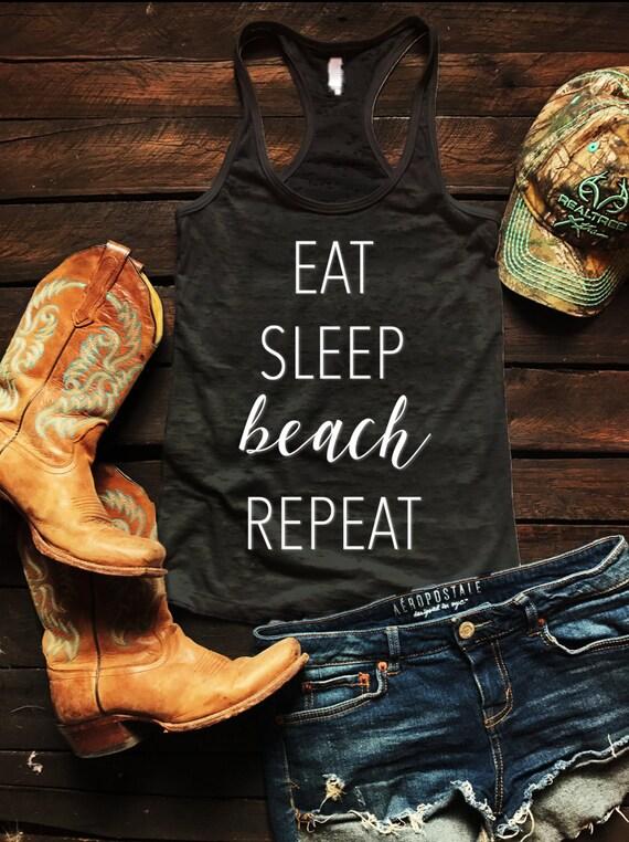 Eat Sleep Beach Repeat Burnout Tank Country Tank Top, Spring Break Tank Top, Southern Tank Top, Concert Tank Top, Drinking Shirt