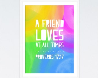 A friend loves at all times. Proverbs 17:17 - Watercolor Print, Nursery Decor, Childrens Wall Art, Bible Verse Art, INSTANT DOWNLOAD