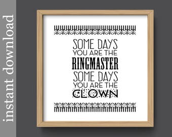 Funny Office Art, Printable Wall Art, circus quote, motivational print, ringmaster, clown art, funny quote, inspirational, instant download