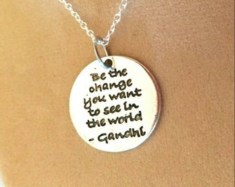 Silver Gandhi quote pendant necklace, Be the Change you want to see in the world