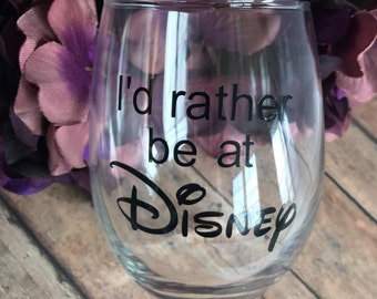 Id rather be at Disney wine glass//Disney//wine glass//steamless