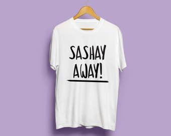 Sashay Away White Unisex t-shirt
