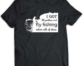 Fly Fishing T-Shirt. Fly Fishing tee present. Fly Fishing tshirt gift idea. - Proudly Made in the USA!