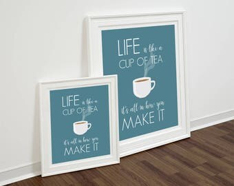 Life is quote print INSTANT DOWNLOAD Quote Printable Inspirational Quote Life is word Print Cup of Tea modern wall art  kitchen wall art