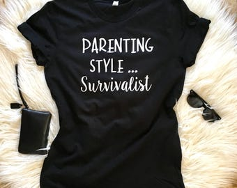 Parenting Style shirt, Mom of toddlers tee , Funny shirts, Trendy mom shirt, Funny Mom Shirt, New Mom Gift, Gift for Mom, Mothers Day Gift