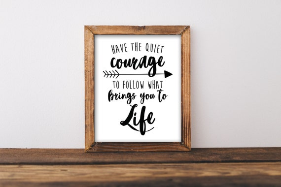 Quiet Courage Quote, Follow What Brings You Life - 8x10 - Hand Lettered Printable Wall Art, Typography Print, Instant Download