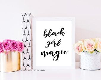 Black Girl Magic- Black Girl Magic Printable - Printable Quote - Printable - Printable Wall Art - Quote - Home Decor - Gift For Her