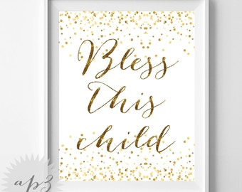 Bless This Child Print, Christian Nursery Art, Kids Nursery Decor, Gold Confetti Printable Art, Bible Verse Nursery Art, Typography Print